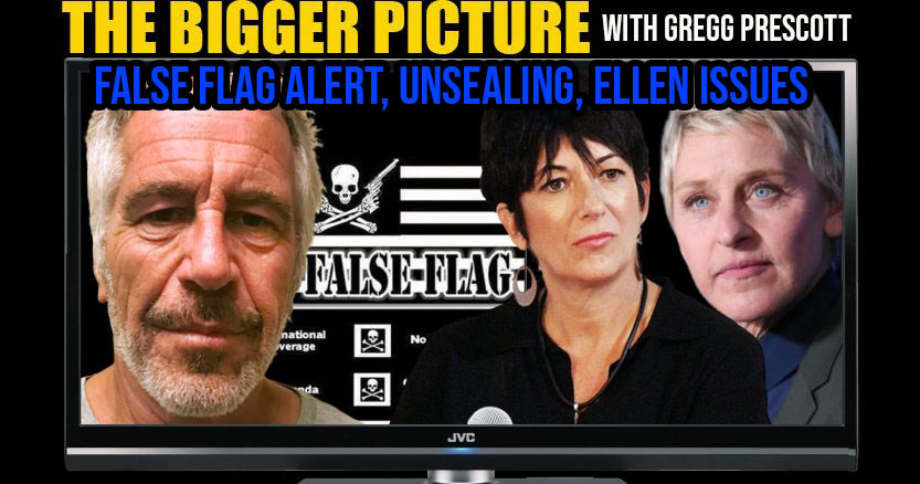 False Flag Alert, Unsealing Indictments, Ellen Issues: The Bigger Picture w Gregg Prescott