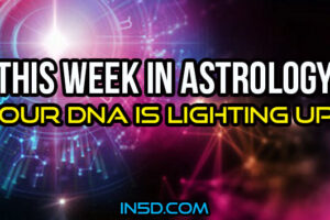This Week In Astrology – Our DNA Is Lighting Up