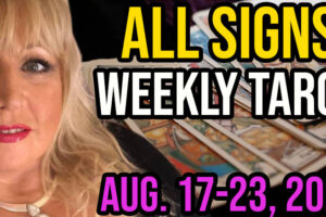 Weekly Tarot Card Reading Aug 17-23, 2020 by Alison Janes All Signs