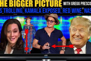 POTUS Trolling, Kamala Exposed, Red Wine, & NASA BS – The BIGGER Picture with Gregg Prescott