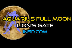 Aquarius Full Moon – A World of Equality & Lion's Gate