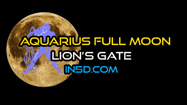 Aquarius Full Moon - A World of Equality & Lion's Gate