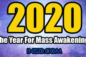 2020 – The Year For Mass Awakening