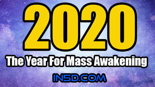 2020 - The Year For Mass Awakening