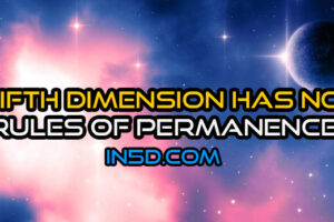 Fifth Dimension Has No Rules Of Permanence