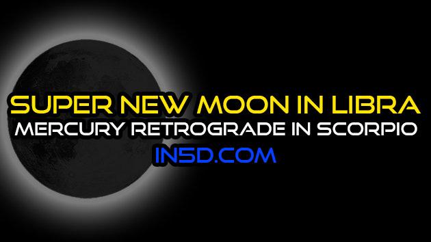 Super New Moon In Libra - Mercury Retrograde In Scorpio: Integrating Past Experiences