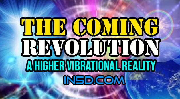 The Coming Revolution: A Higher Vibrational Reality