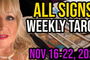 Weekly Tarot Card Reading Nov 16-22, 2020 by Alison Janes All Signs