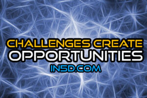 Challenges Create Opportunities