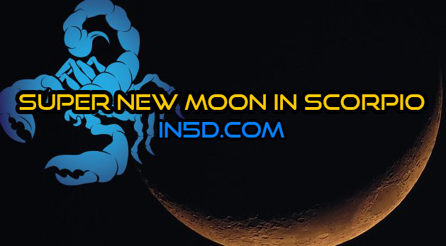 Super New Moon In Scorpio/Mars Stations Direct: Endings And Beginnings, Shadow Work