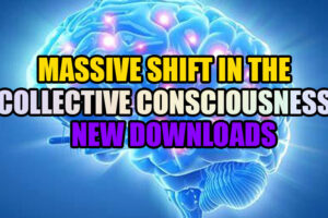 VIDEO: Massive Shift In The Collective Consciousness Plus New Downloads!
