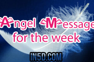 Angel Message For The Week #86