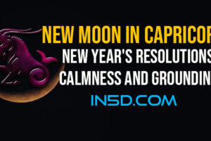 New Moon In Capricorn: New Year's Resolutions, Calmness & Grounding