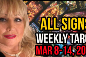 Weekly Tarot Card Reading March 8-14, 2021 by Alison Janes All Signs
