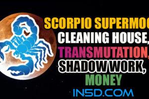Scorpio Supermoon – Cleaning House, Transmutation, Shadow Work, Money