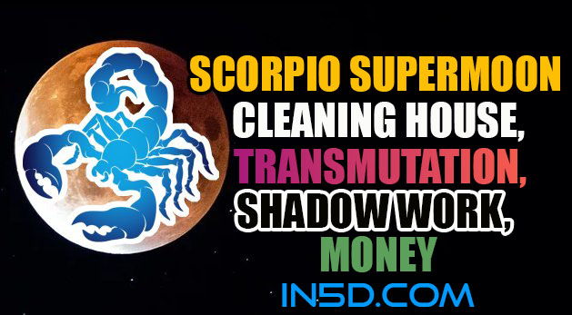 Scorpio Supermoon - Cleaning House, Transmutation, Shadow Work, Money