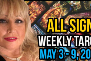 Weekly Tarot Card Reading May 3-9, 2021 by Alison Janes All Signs