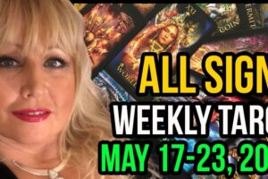 Weekly Tarot Card Reading May 17-23, 2021 by Alison Janes All Signs