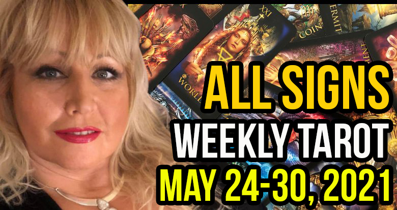 Weekly Tarot Card Reading May 24-30, 2021 by Alison Janes All Signs