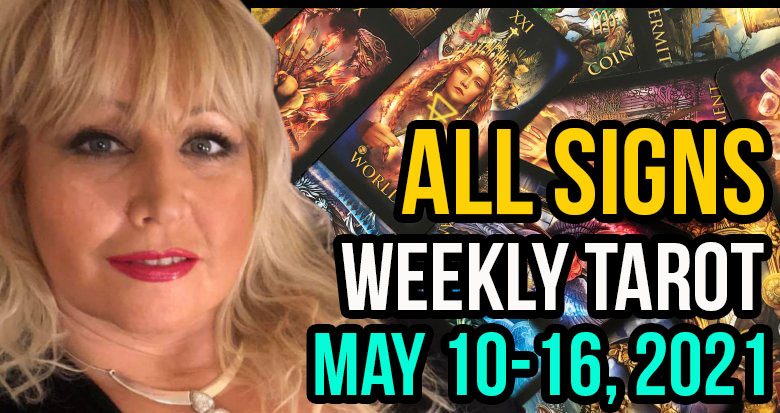 Weekly Tarot Card Reading May 10-16, 2021 by Alison Janes All Signs