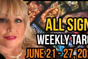 Weekly Tarot Card Reading June 21-27, 2021 by Alison Janes All Signs