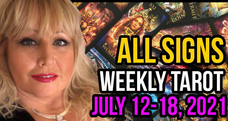Weekly Tarot Card Reading July 12-18, 2021 by Alison Janes All Signs
