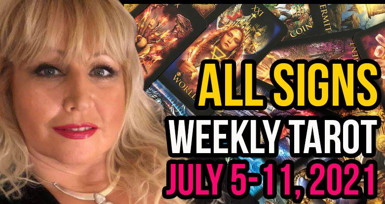 Weekly Tarot Card Reading July 5-11, 2021 by Alison Janes All Signs
