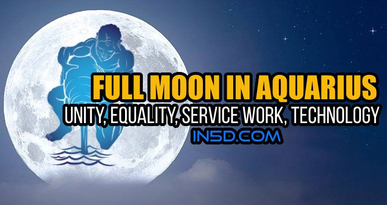 Full Moon In Aquarius: Unity, Equality, Service Work, Technology