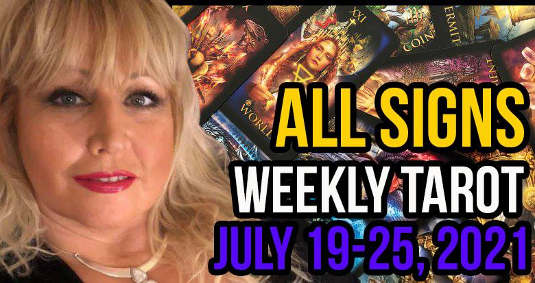 Weekly Tarot Card Reading July 19-25, 2021 by Alison Janes All Signs