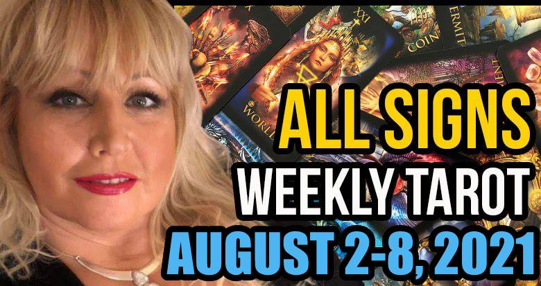 Weekly Tarot Card Reading August 2-8, 2021 by Alison Janes All Signs