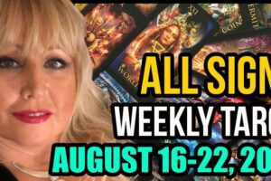 Weekly Tarot Card Reading August 16-22, 2021 by Alison Janes All Signs