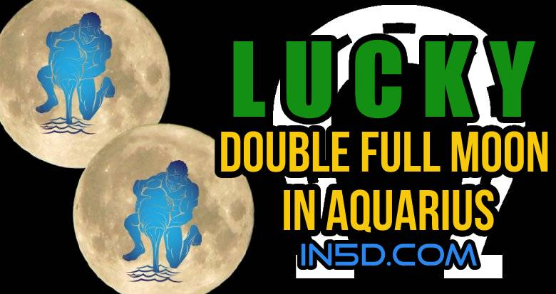 Lucky Double Full Moon In Aquarius August 22, 2021