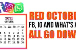 Red October – Facebook, Instagram and What's App All Go DOWN!